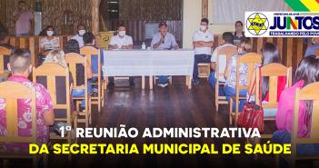 Prefeito e Secretário Municipal de Saúde realizam a 1ª Reunião Administrativa com os Técnicos e Agentes de Saúde de Afuá