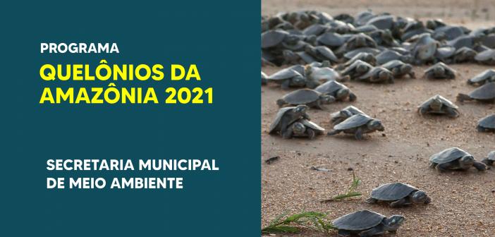 Programa Quelônios da Amazônia 2021