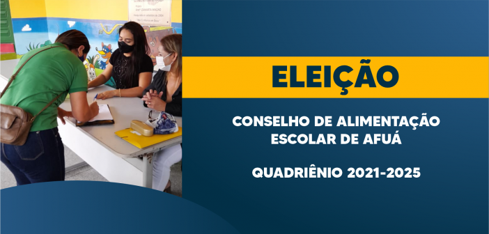 Eleição do Conselho de Alimentação Escolar (CAE) Quadriênio 2021-2025