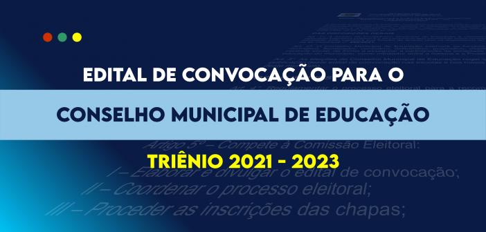 EDITAL DE CONVOCAÇÃO PARA ELEIÇÃO DO CONSELHO MUNICIPAL DE EDUCAÇÃO AFUÁ–PA   TRIÊNIO 2021/2023