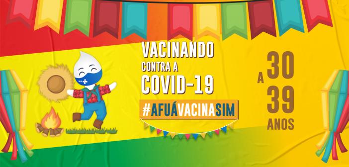 Início da vacinação das pessoas de 30 a 39 anos da cidade e Regional do Entorno