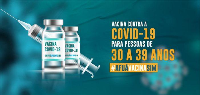 Vacina contra a Covid-19 para pessoas de 30 a 39 anos da Cidade e Regional do Entorno
